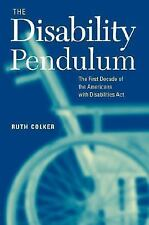 The Disability Pendulum : The First Decade of the Americans with Disabilities...