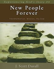 Experiencing God's Story: New People Forever : Transformation, Mission, the...