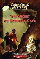 Cabin Creek Mysteries #1: The Secret of Robber's Cave Gregory, Kristiana Paperb
