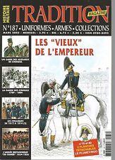"""TRADITION N°187 LES """"VIEUX"""" DE L'EMPEREUR / SABRE DES HUSSARDS DE CHOISEUL"""