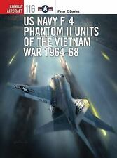 Combat Aircraft: US Navy F-4 Phantom II Units of the Vietnam War 1964-68 116...