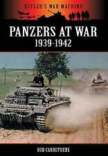 PANZERS AT WAR 1939-1942 (Hitler's War Machine), , Carruthers, Bob, Very Good, 2