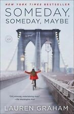 Someday, Someday, Maybe : A Novel by Lauren Graham (2014, Paperback)