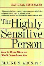 The Highly Sensitive Person: How to Thrive When the World Overwhelms You by E...