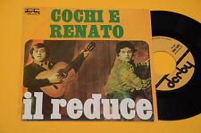 """COCHI E RENATO 7"""" 45 IL REDUCE 1°ST ORIG 1977 EX+ ! AUDIOFILI COLLEZIONISTI"""