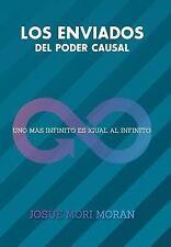 Los Enviados Del Poder Causal : Uno Mas Infinito Es Igual Al Infinito by...
