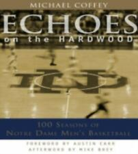 Echoes on the Hardwood: 100 Seasons of Notre Dame Men's Basketball