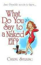 What Do You Say to a Naked Elf?, Cheryl Sterling, 0505526190, Book, Good