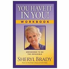 Sheryl Brady - You Have It In You Workbook (2013) - Used - Trade Paper (Pap