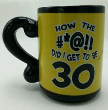 How The #*@!! Did I Get To Be 30 Birthday Coffee Mug Cup