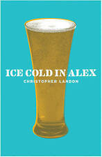 Ice-Cold in Alex (CASSELL MILITARY PAPERBACKS) By  Christopher Landon