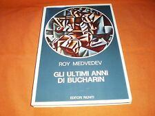 ROY MEDVEDEV, GLI ULTIMI ANNI DI BUCHARIN, EDITORI RIUNITI     1979