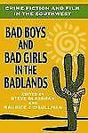 Crime Fiction and Film in the Southwest: Bad Boys and Bad Girls in the Badlands