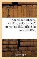 Tribunal correctionnel de nice, audience du 28 novembre 1896, affaire des...