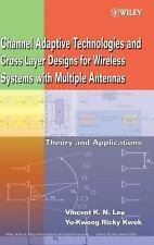 Channel-Adaptive Technologies and Cross-Layer Designs for Wireless Systems with