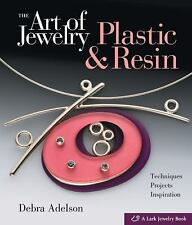 The Art of Jewelry: Plastic & Resin: Techniques, Projects, Inspiration-ExLibrary