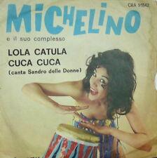 """RARE  MICHELINO E IL SUO COMPLESSO  7"""" LOLA CATULA - CUCA CUCA"""