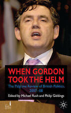 When Gordon Took the Helm: The Palgrave Review of British Politics 2007-2008, ,