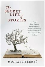 The Secret Life of Stories : From Don Quixote to Harry Potter, How...
