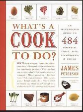 What's a Cook to Do?: An Illustrated Guide to 484 Essential Tips, Techniques,...