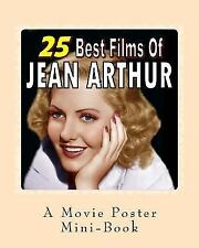 25 Best Films of Jean Arthur: a Movie Poster Mini-Book by Abby Books (2016,...