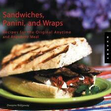 Sandwiches, Panini, and Wraps: Recipes for the Original Anytime and Anywhere Me