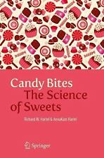 Candy Bites : The Science of Sweets by Richard W. Hartel and AnnaKate Hartel...