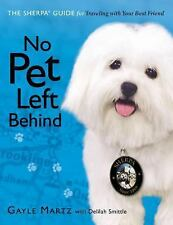 No Pet Left Behind: The Sherpa Guide for Traveling with Your Best Friend, Martz,