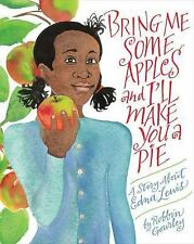 Bring Me Some Apples and I'll Make You a Pie: A Story About Edna Lewis by Gourl