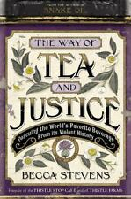 The Way of Tea and Justice: Rescuing the World's Favorite Beverage-ExLibrary