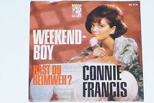 "CONNIE FRANCIS -Weekend-Boy- 7"" 45"