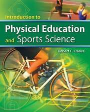 Introduction to Physical Education and Sport Science, France, Robert C., Very Go