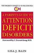 A PARENTS GUIDE TO ATTENTION DEFICIT DISORDERS Lisa Bain VG BOOK Best Price!