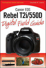Canon EOS Rebel T2i 550D Digital Field Guide, Lowrie, Charlotte K., Used; Good B