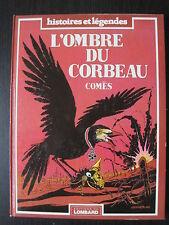 Histoire et Légende L'Hombre du Corbeau EO 1981 Cotée Super Etat +++ Comès 48