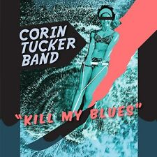The Corin Tucker Band Kill My Blues LP! sleater kinney unwound stephen malkmus!