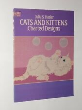 Julie S. Hasler Cats And Kittens Charted Designs Dover Needlework Series 1986.