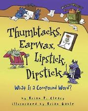 Thumbtacks, Earwax, Lipstick, Dipstick: What Is a Compound Word? (Words Are Cate