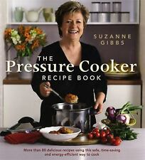 The Pressure Cooker Recipe Book: More Than 80 Different Recipes Using This Safe,