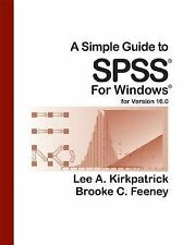 A Simple Guide to SPSS for Version 16.0 Kirkpatrick, Lee A., Feeney, Brooke C.