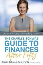 G, The Charles Schwab Guide to Finances After Fifty: Answers to Your Most Import
