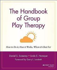 NEW The Handbook of Group Play Therapy: How to Do It, How It Works, Whom It's Be