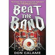 Beat the Band by Don Calame (2011, Paperback)
