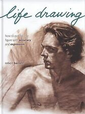 Life Drawing: How To Portray The Figure With Accuracy A