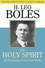 The Holy Spirit: His Personality, Nature and Works (Gospel Advocate Classics) b