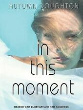In This Moment by Autumn Doughton (2014, MP3 CD, Unabridged)