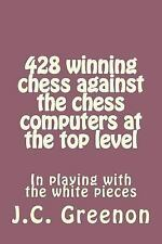 428 Winning Chess Against the Chess Computers at the Top Level by J. C....