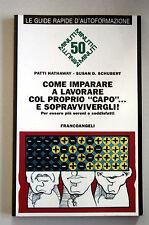 COME IMPARARE A LAVORARE COL PROPRIO CAPO E SOPRAVVIVERGLI Franco Angeli 94 M27
