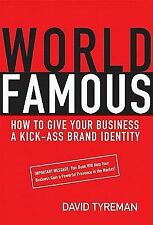 World Famous : How to Give Your Business a Kick-ass Brand ID: D.TYREMAN: DVD:NEW