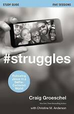 #Struggles Study Guide: Following Jesus in a Selfie-Centered World by Craig...